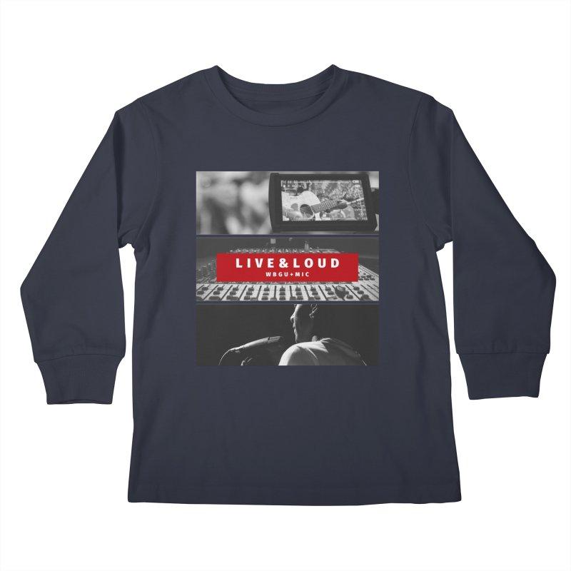 Live & Loud pictures Kids Longsleeve T-Shirt by WBGU-FM's Shop