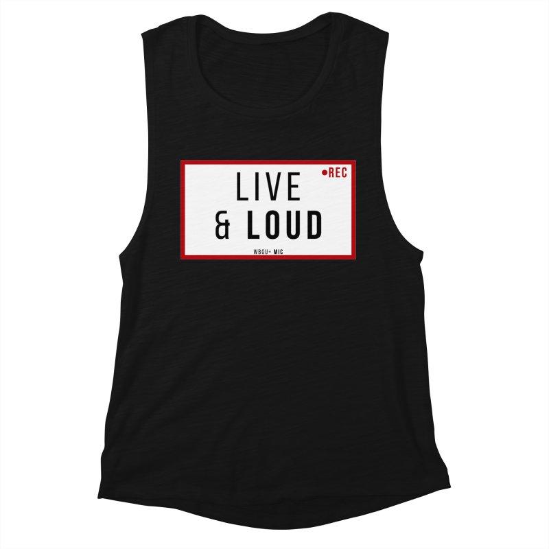 Live & Loud Women's Tank by WBGU-FM's Shop