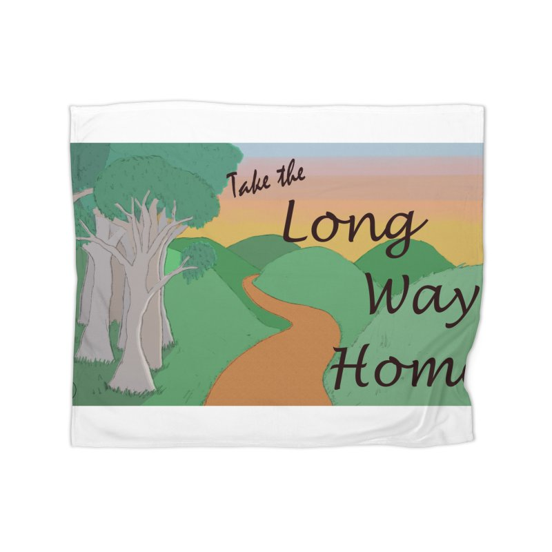 Take the Long Way Home Home Fleece Blanket Blanket by wchwriter's Artist Shop