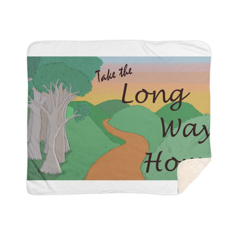 Take the Long Way Home Home Sherpa Blanket Blanket by wchwriter's Artist Shop