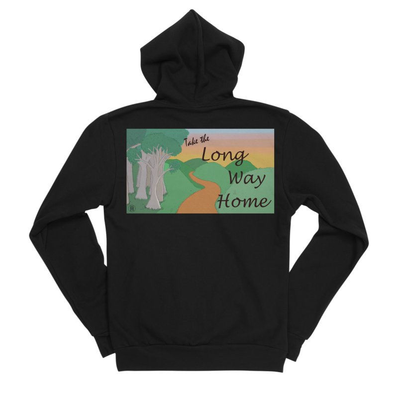 Take the Long Way Home Women's Sponge Fleece Zip-Up Hoody by wchwriter's Artist Shop