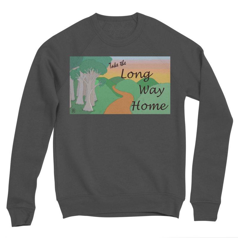 Take the Long Way Home Women's Sponge Fleece Sweatshirt by wchwriter's Artist Shop