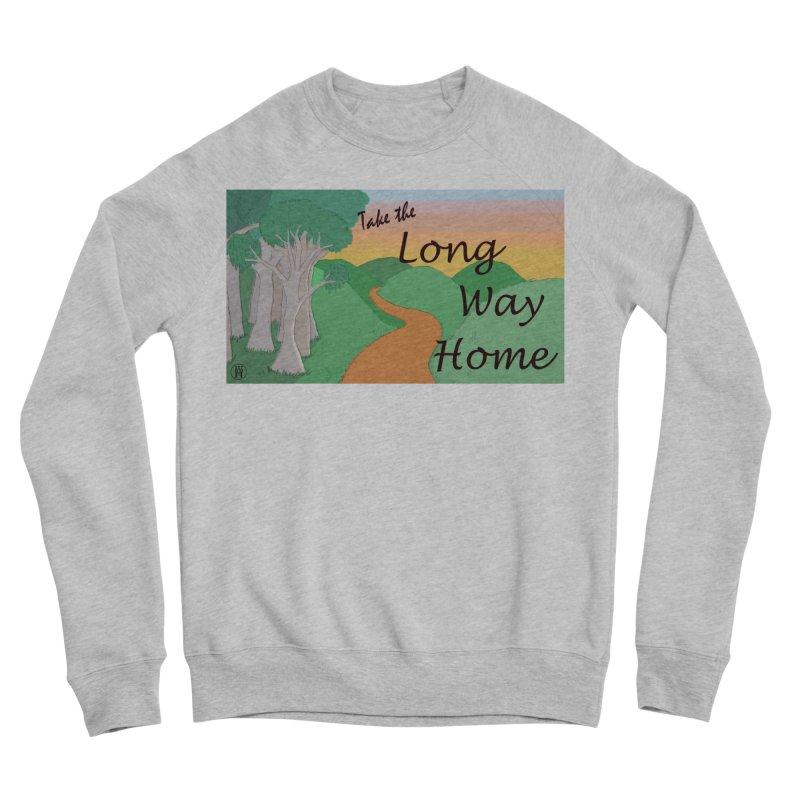 Take the Long Way Home Men's Sponge Fleece Sweatshirt by wchwriter's Artist Shop
