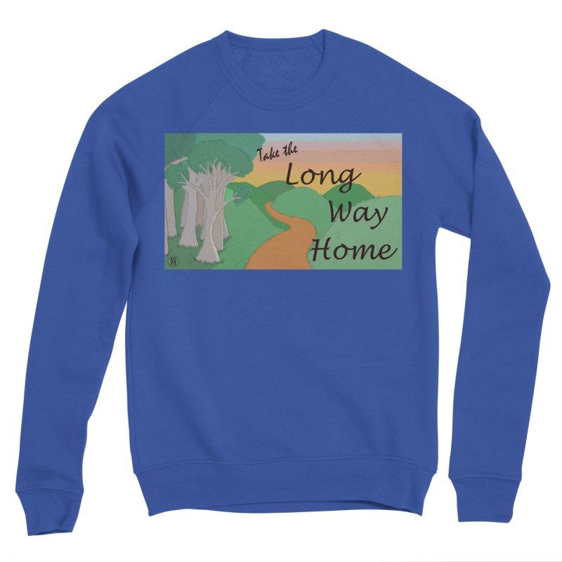 Take the Long Way Home Men's Sweatshirt by wchwriter's Artist Shop