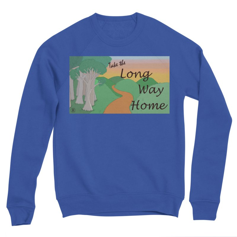 Take the Long Way Home Women's Sweatshirt by wchwriter's Artist Shop