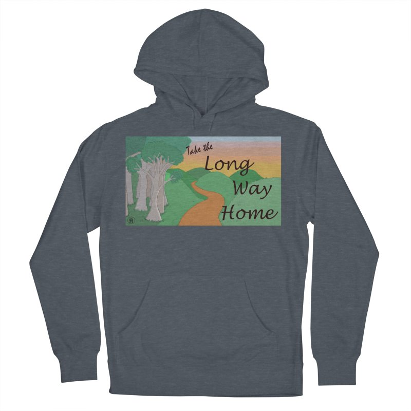 Take the Long Way Home Women's French Terry Pullover Hoody by wchwriter's Artist Shop