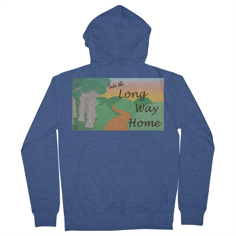 Take the Long Way Home Women's French Terry Zip-Up Hoody by wchwriter's Artist Shop