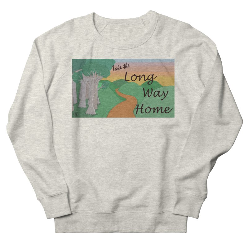 Take the Long Way Home Men's French Terry Sweatshirt by wchwriter's Artist Shop