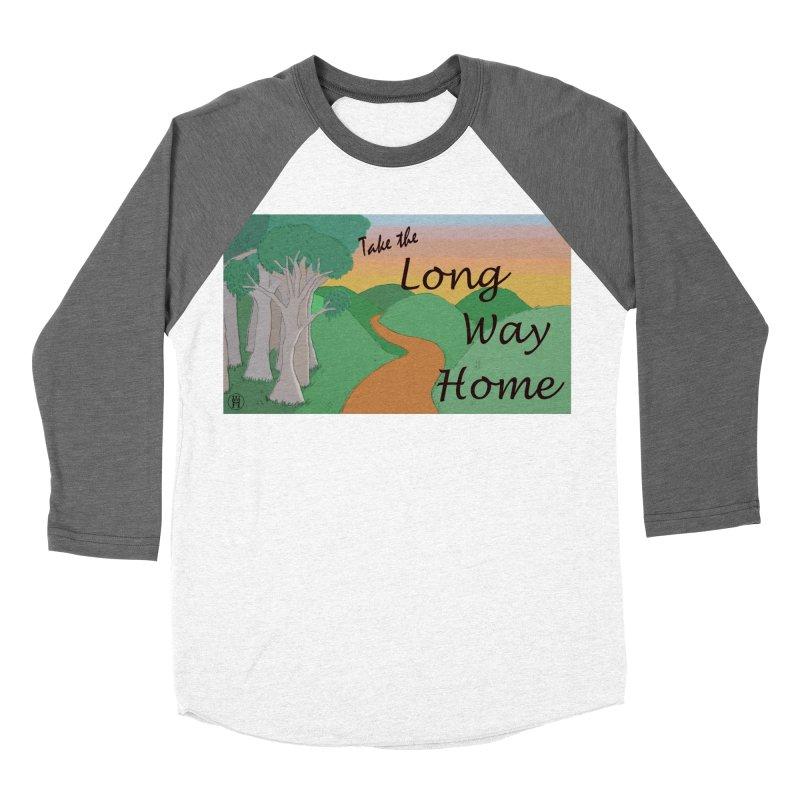 Take the Long Way Home Men's Baseball Triblend Longsleeve T-Shirt by wchwriter's Artist Shop