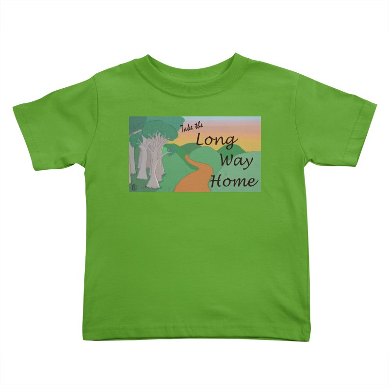 Take the Long Way Home Kids Toddler T-Shirt by wchwriter's Artist Shop