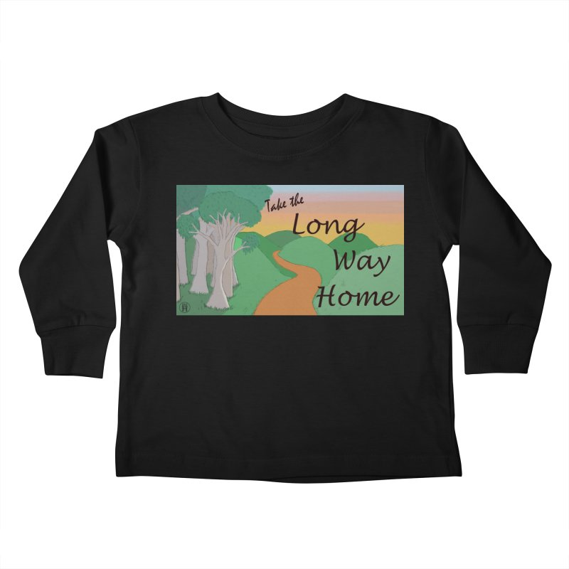 Take the Long Way Home Kids Toddler Longsleeve T-Shirt by wchwriter's Artist Shop
