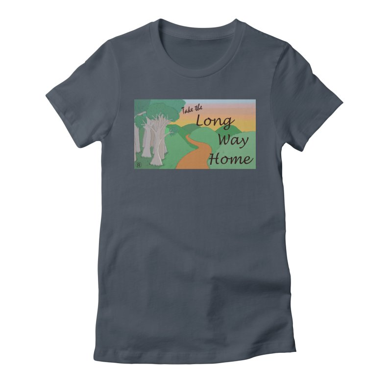 Take the Long Way Home Women's T-Shirt by wchwriter's Artist Shop