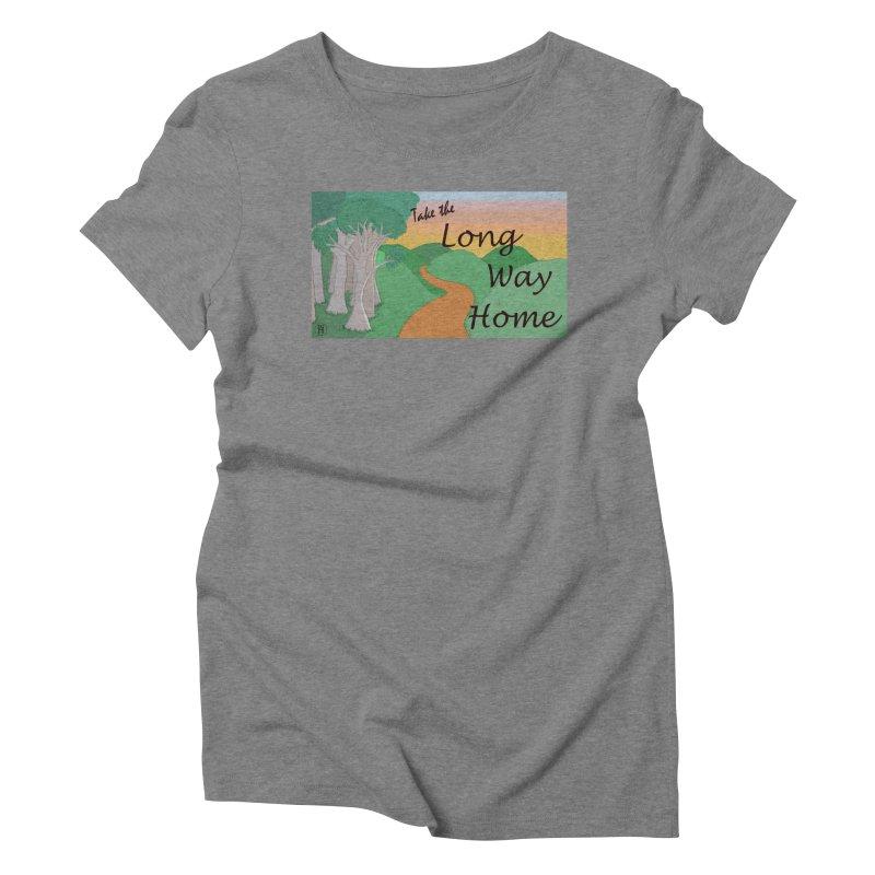 Take the Long Way Home Women's Triblend T-Shirt by wchwriter's Artist Shop