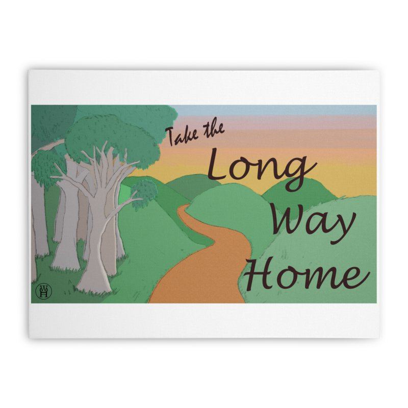 Take the Long Way Home Home Stretched Canvas by wchwriter's Artist Shop