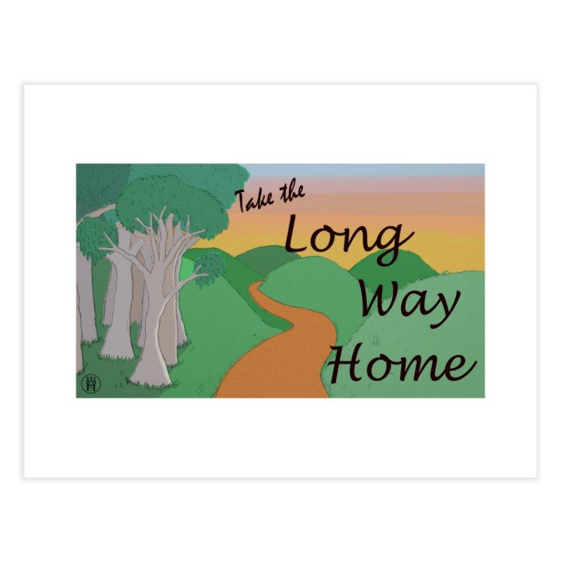 Take the Long Way Home Home Fine Art Print by wchwriter's Artist Shop