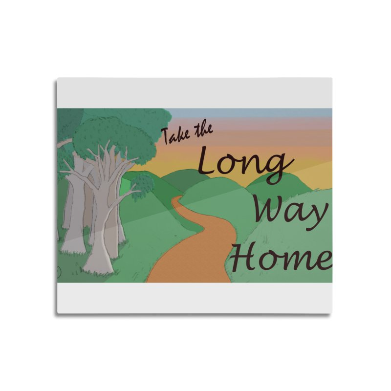 Take the Long Way Home Home Mounted Aluminum Print by wchwriter's Artist Shop