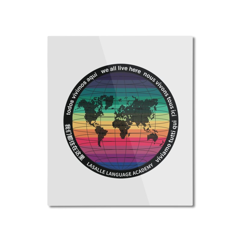 Lasalle Language Academy we all live here Home Mounted Aluminum Print by we all live here