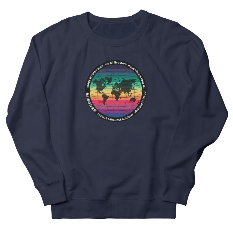 Lasalle Language Academy we all live here Men's Sweatshirt by we all live here