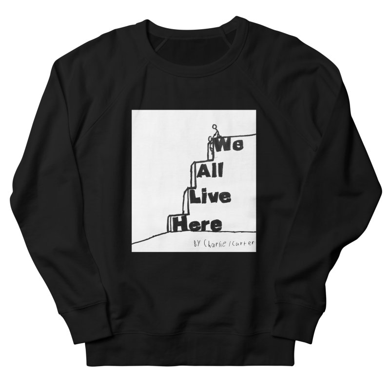 Charlie Carter Design Men's French Terry Sweatshirt by we all live here