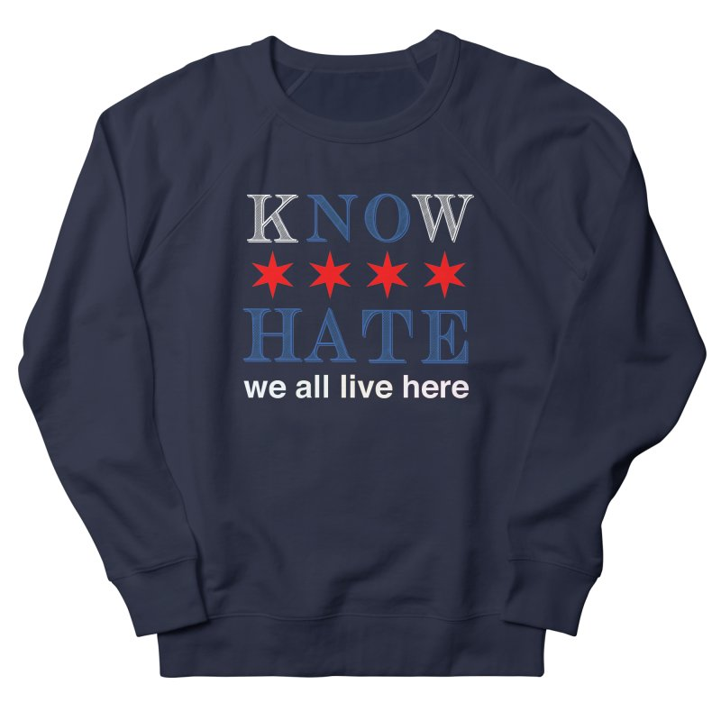 Know No Hate Men's French Terry Sweatshirt by we all live here
