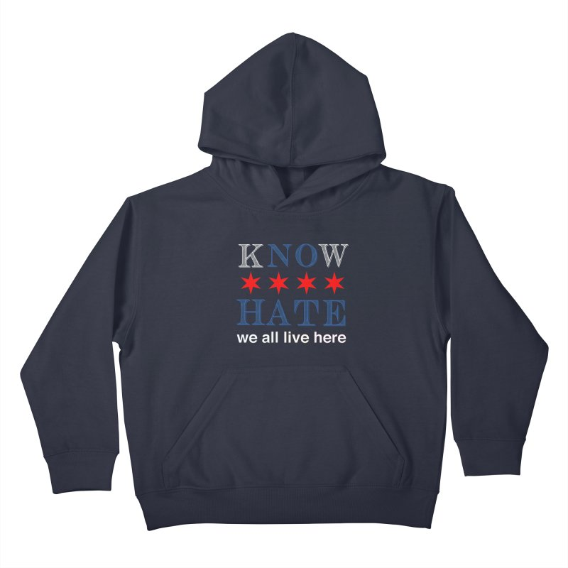 Know No Hate Kids Pullover Hoody by we all live here