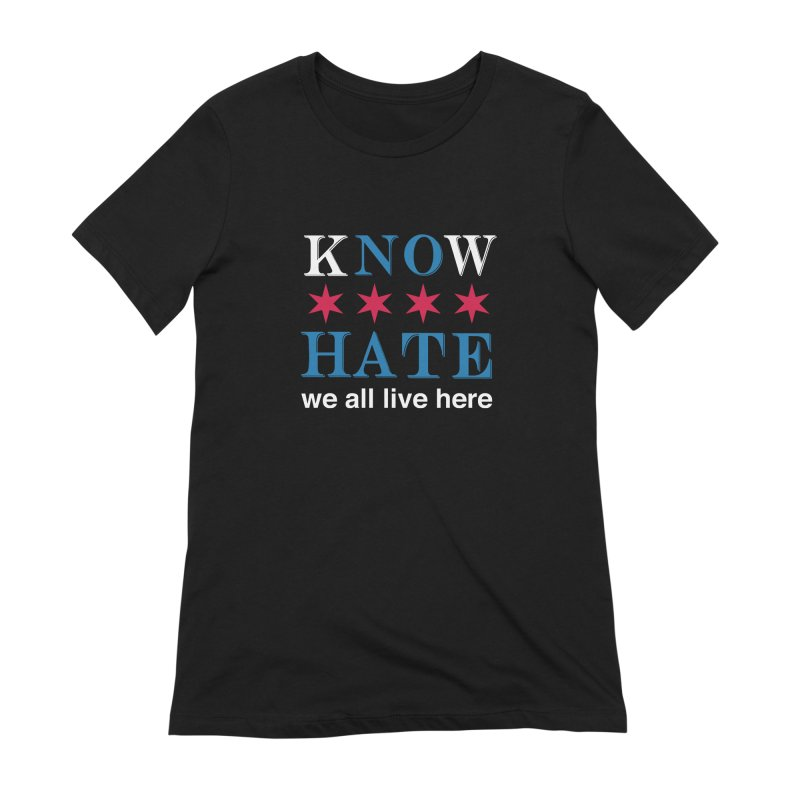 Know No Hate Women's T-Shirt by we all live here