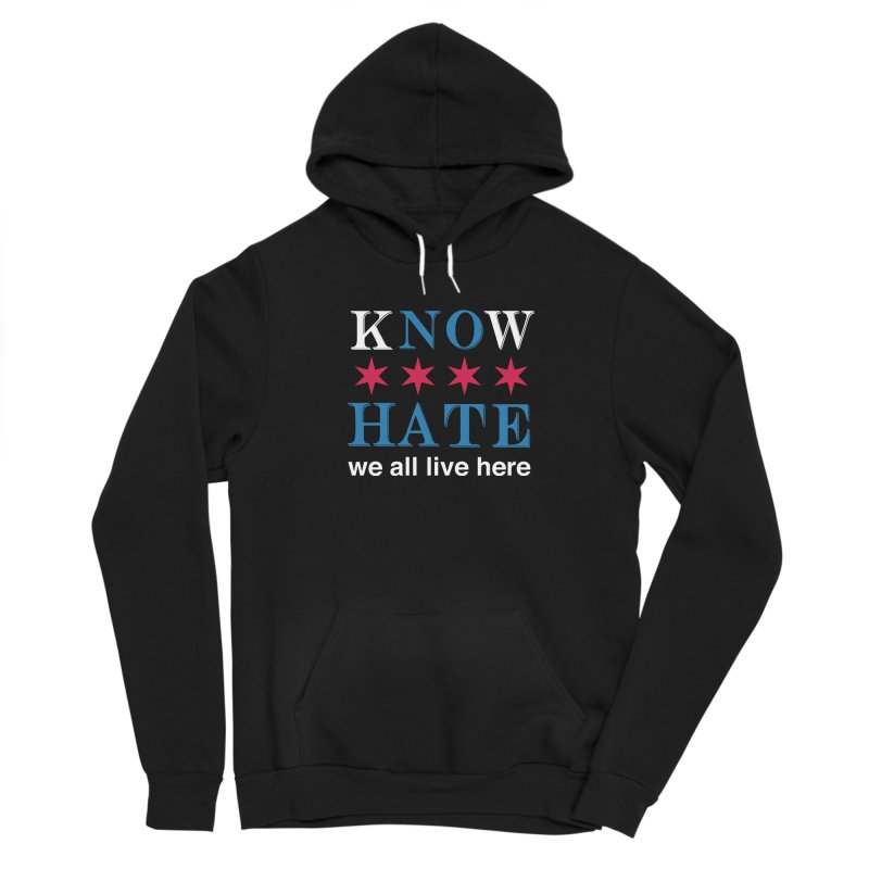 Know No Hate Men's Pullover Hoody by we all live here