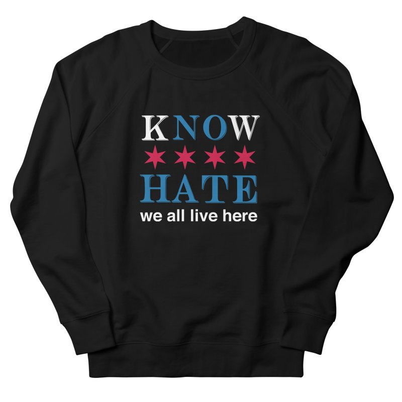 Know No Hate Men's Sweatshirt by we all live here