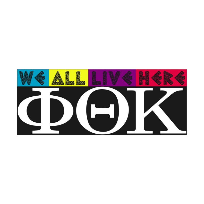 Phi Theta Kappa we all live here by we all live here