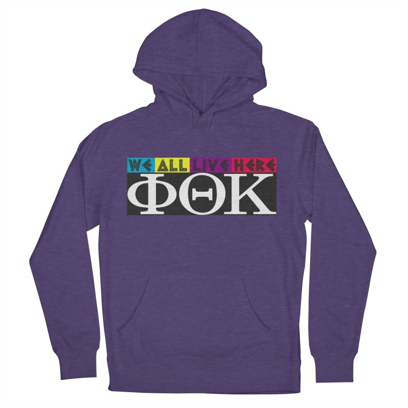 Phi Theta Kappa we all live here Women's French Terry Pullover Hoody by we all live here