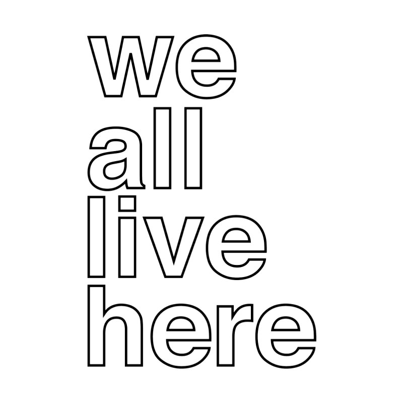 we all live here tote   by we all live here