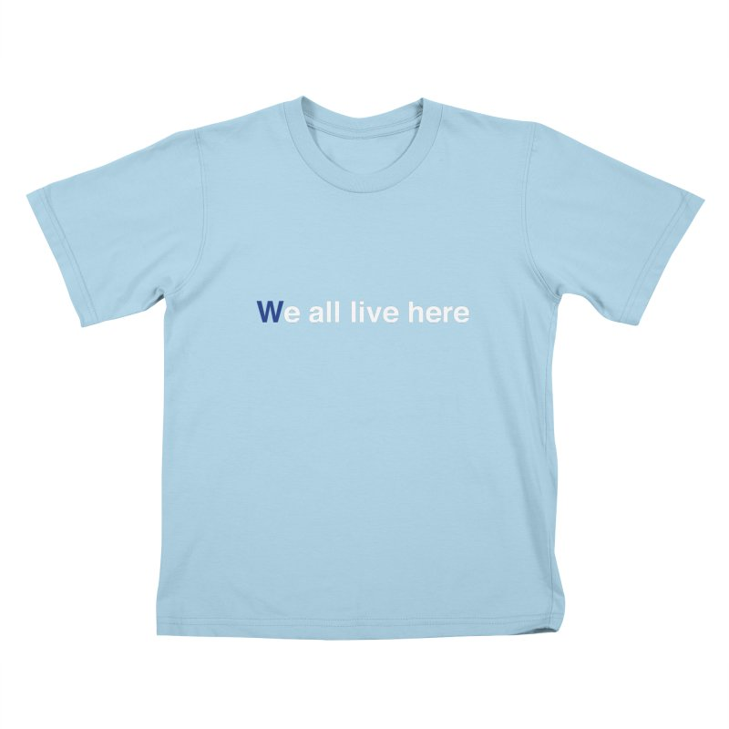 Fly the We all live here Kids T-Shirt by we all live here