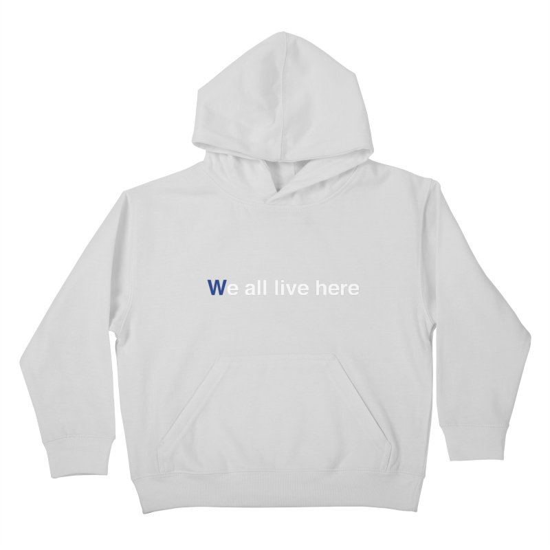 Fly the We all live here Kids Pullover Hoody by we all live here