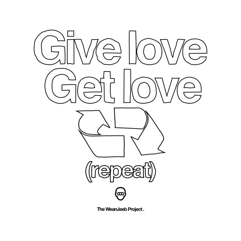 Give Love Get Love (bow) None  by WeandJeeb's Artist Shop