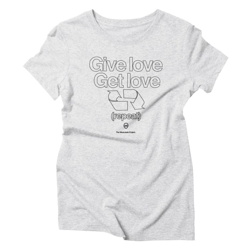 Give Love Get Love (bow) Women's Triblend T-shirt by WeandJeeb's Artist Shop