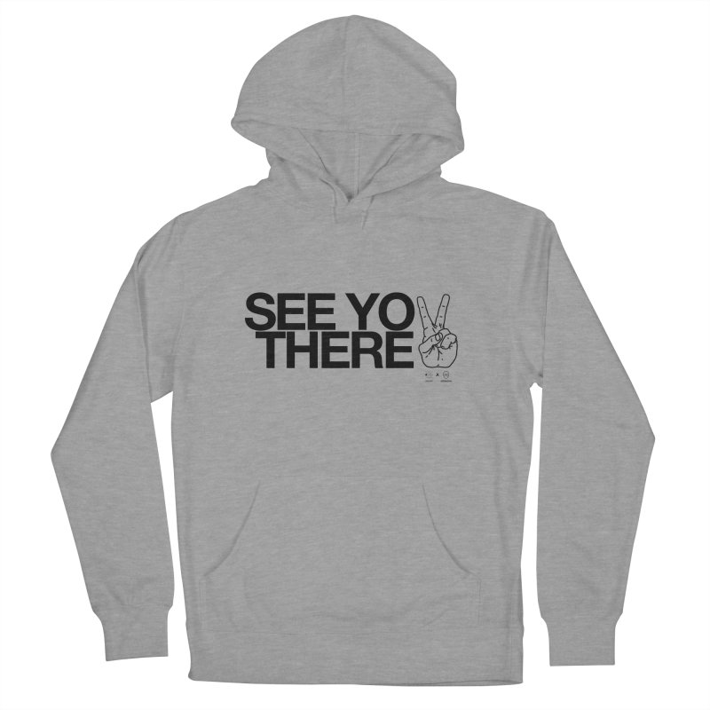 See you there Women's Pullover Hoody by WeandJeeb's Artist Shop