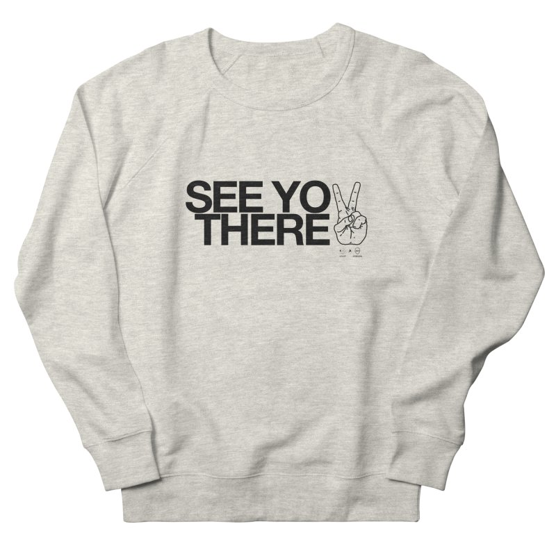 See you there Women's Sweatshirt by WeandJeeb's Artist Shop