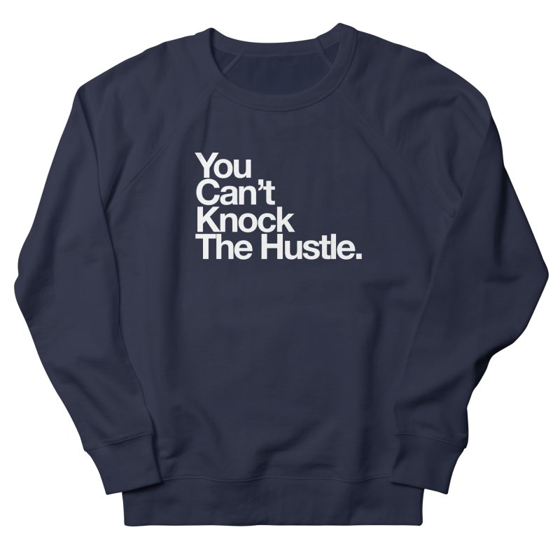 Can't knock the hustle Men's Sweatshirt by WeandJeeb's Artist Shop