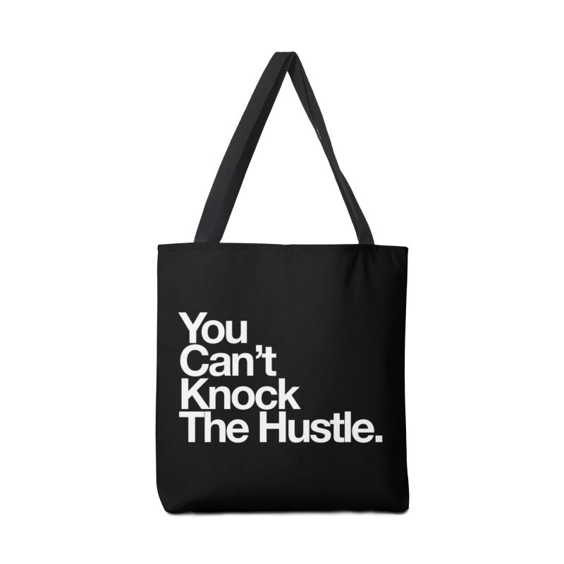 Can't knock the hustle Accessories Bag by WeandJeeb's Artist Shop