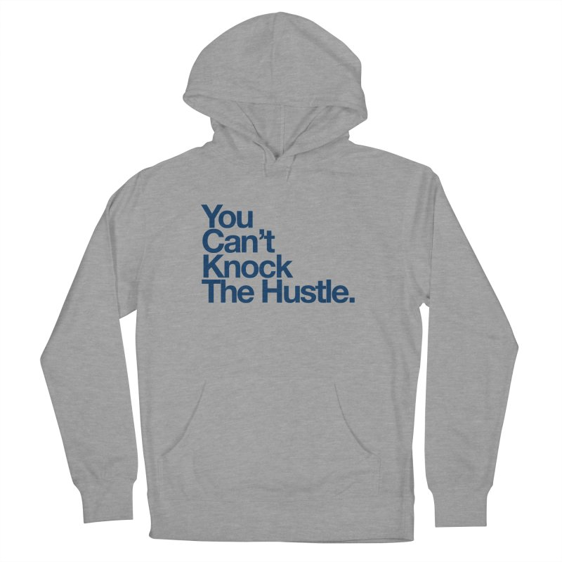 Can knock the hustle (blue) Women's Pullover Hoody by WeandJeeb's Artist Shop