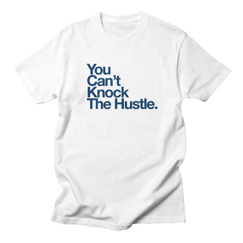 Can knock the hustle (blue) Women's Unisex T-Shirt by WeandJeeb's Artist Shop