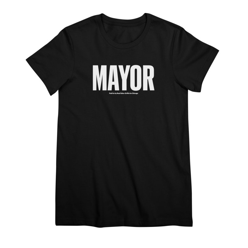 We Are Mayor Women's Premium T-Shirt by We Are Mayor | Neal For Mayor