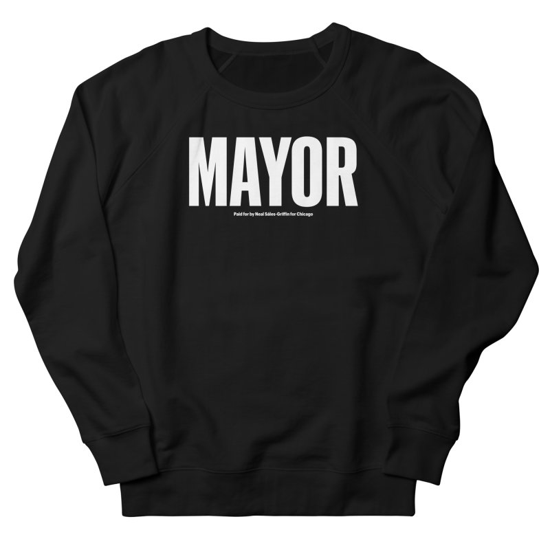 We Are Mayor Women's French Terry Sweatshirt by We Are Mayor | Neal For Mayor
