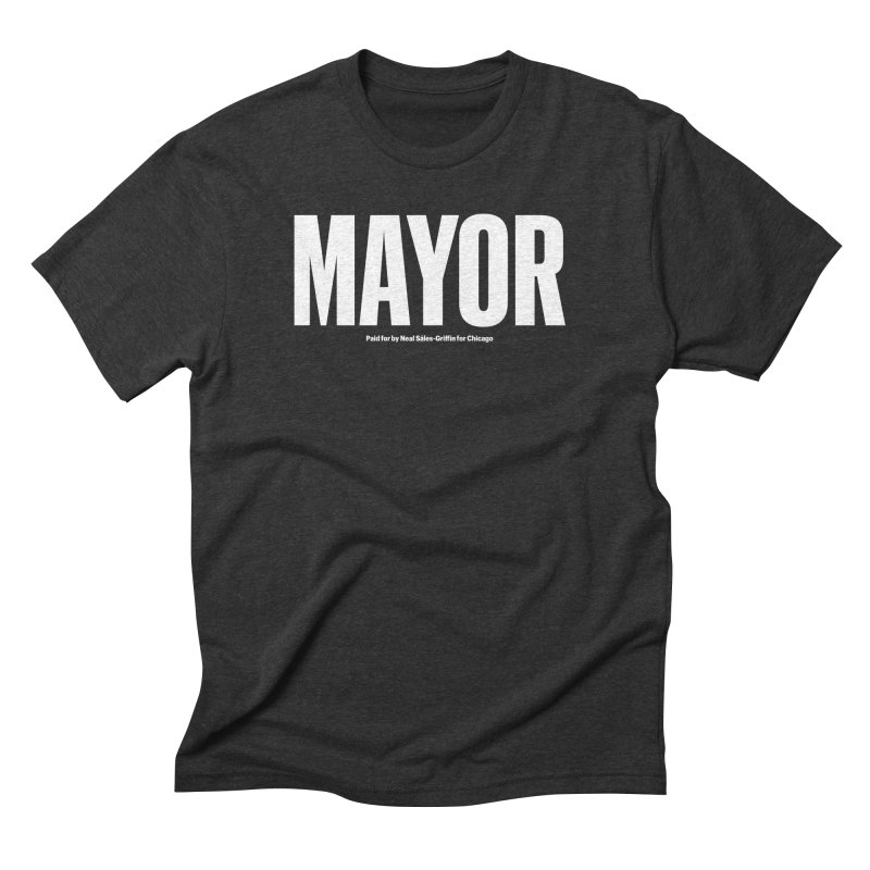 We Are Mayor Men's Triblend T-Shirt by We Are Mayor | Neal For Mayor