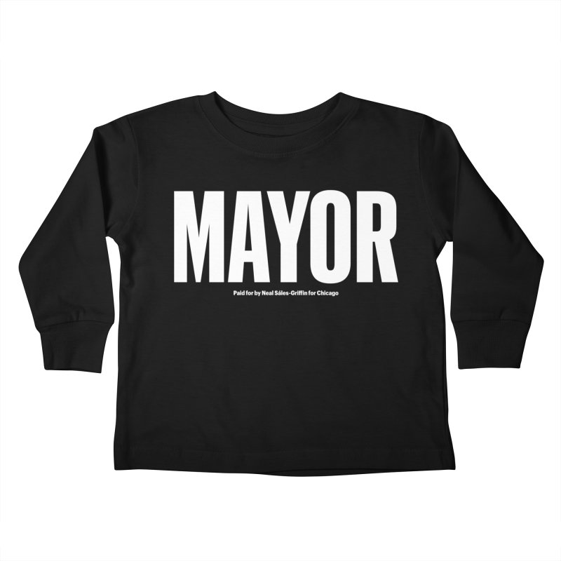We Are Mayor Kids Toddler Longsleeve T-Shirt by We Are Mayor | Neal For Mayor