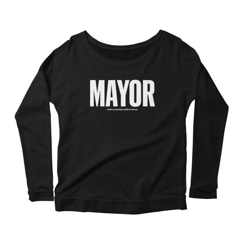 We Are Mayor Women's Scoop Neck Longsleeve T-Shirt by We Are Mayor | Neal For Mayor