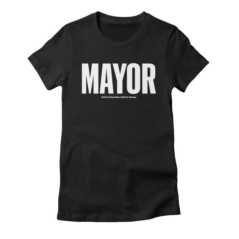 We Are Mayor Women's Fitted T-Shirt by We Are Mayor | Neal For Mayor