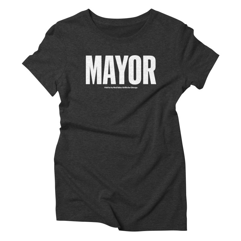 We Are Mayor Women's Triblend T-Shirt by We Are Mayor | Neal For Mayor