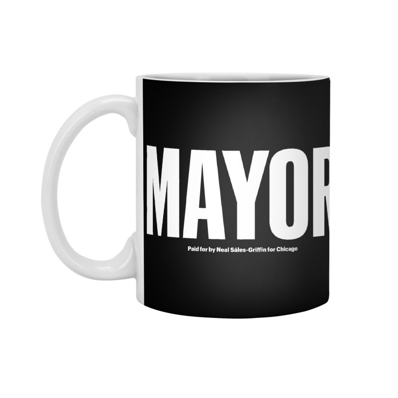 We Are Mayor Accessories Standard Mug by We Are Mayor | Neal For Mayor