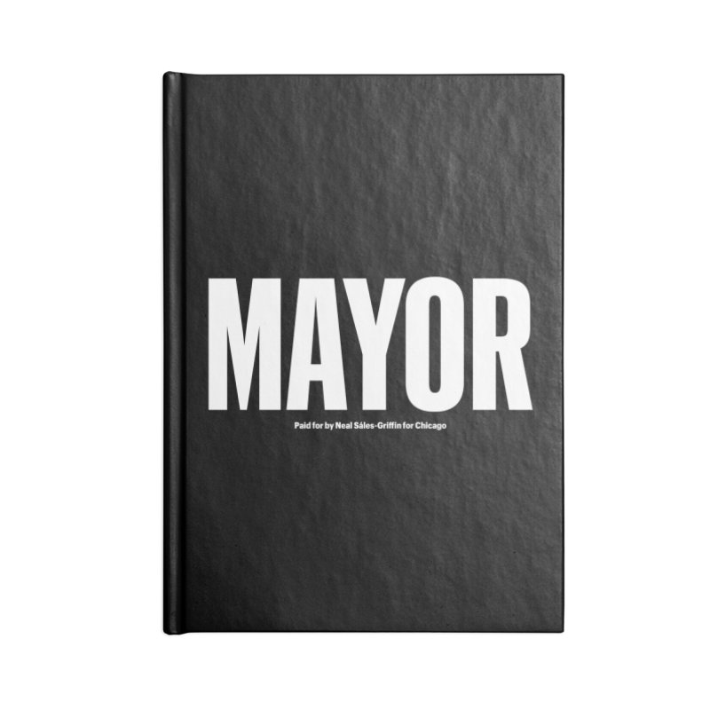 We Are Mayor in Blank Journal Notebook by We Are Mayor | Neal For Mayor